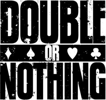 Double or Nothing Strategy